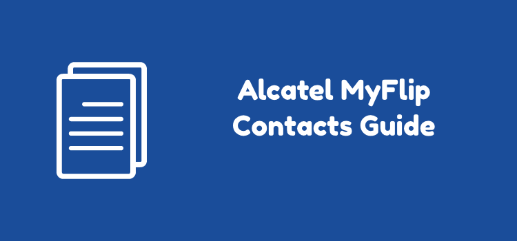Alcatel MyFlip Contacts Guide