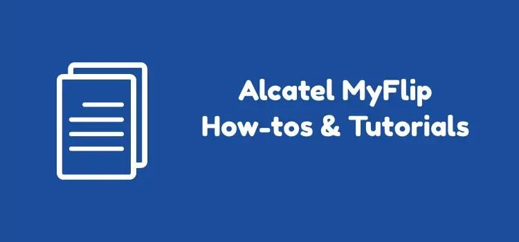 Alcatel MyFlip Tutorials