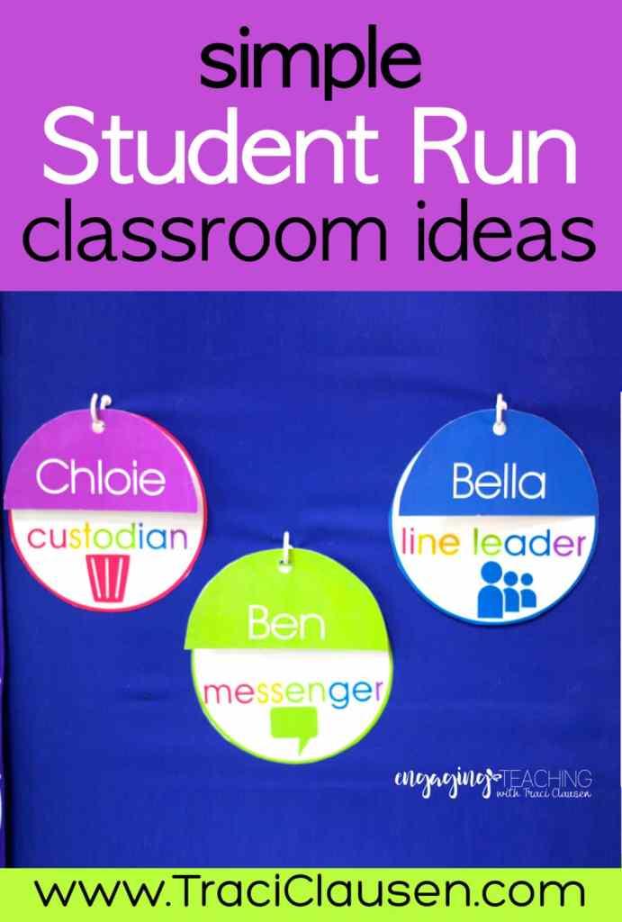 Simple Student Run Classroom Ideas