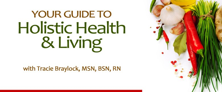 Your Guide to Holistic Health and Living with Tracie