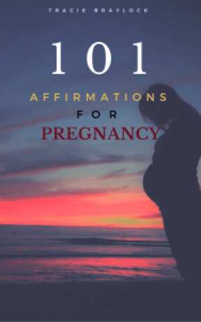 101 Affirmations for Pregnancy | Tracie Braylock
