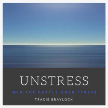 Unstress   Tracie Braylock