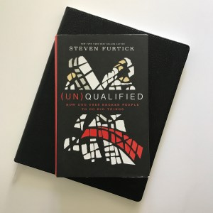 Unqualified by Steven Furtick | Tracie Braylock