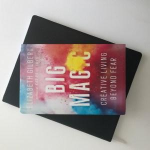 Big Magic by Elizabeth Gilbert | Tracie Braylock