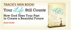 Your Life Still Counts... How God Uses Your Past to Create a Beautiful Future