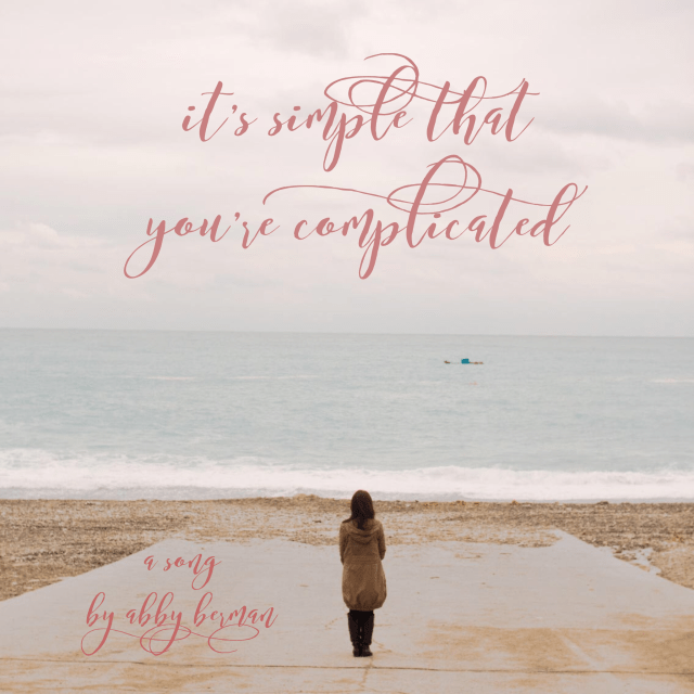 It's Simple That You're Complicated-A Song by Abby Berman