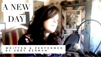 """A New Day"" written and performed by Abby Berman"
