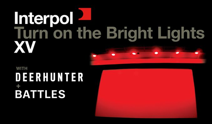 Interpol Turn on the Bright Lights 15th Anniversary Tour