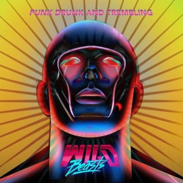 Wild Beasts - Punk Drunk And Trembling EP
