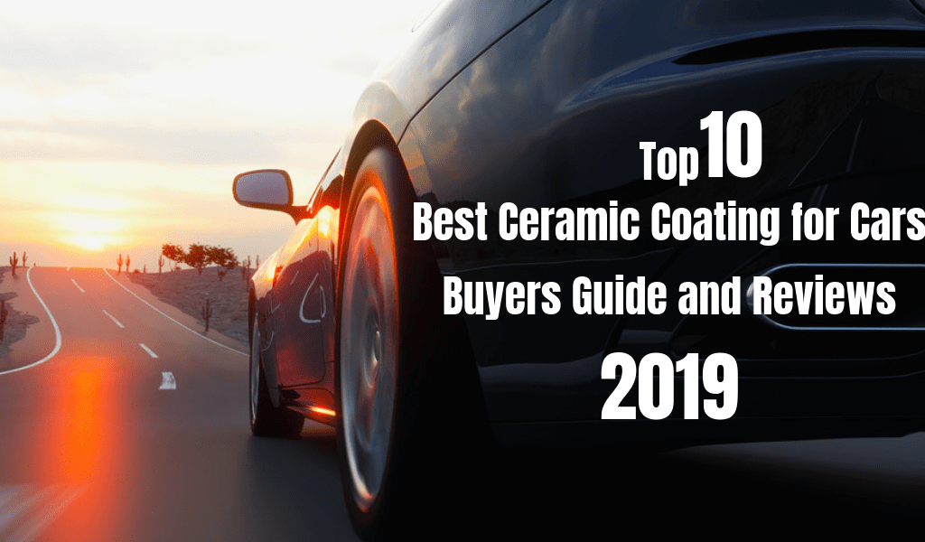 Best Ceramic Coating For Cars 2019 Best ceramic coating for cars (Top 10 pick 2019)  Expert Guide