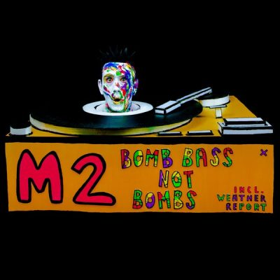 M2 – Bomb Bass Not Bombs