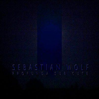 Sebastian Wolf – Profunda Sub Cute