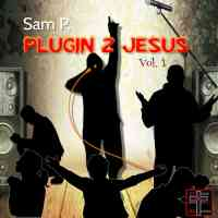 Sam P. 'Plugin 2 Jesus Vol. 1' Mixtape Review | @plugin2jesus @kennyfresh1025 @trackstarz