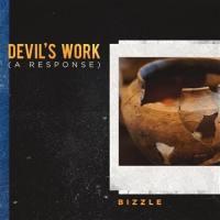 "Bizzle | ""Devil's Work (A Response) | @mynameisbizzle @trackstarz"
