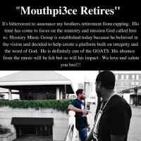 Mouthpi3ce Retires | News | @mouthpi3ce @hisstorymg @trackstarz