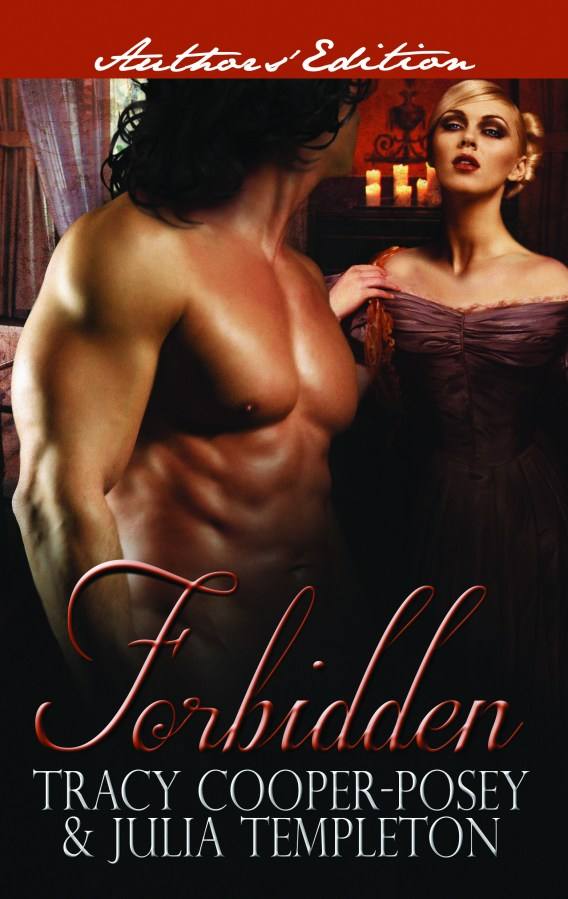 Forbidden, Tracy Cooper-Posey, Julia Templeton, romance, romance series, historical romance, historical romance novel, historical fiction, romance novel, regency , victorian, England, Indie published, Indie author, Erotic romance, Erotic romance series, Erotic historical romance