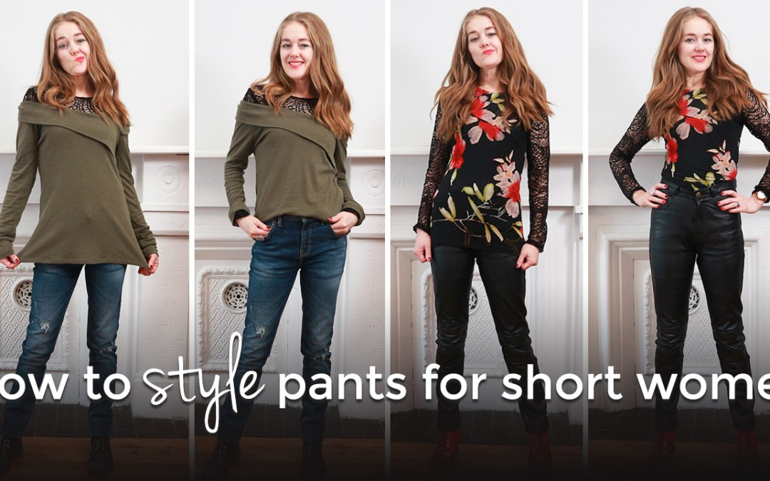 How to style pants for short women - how to dress when you are short