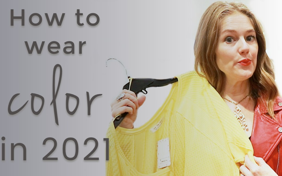 How to wear color in 2021 - fashion for women over 40