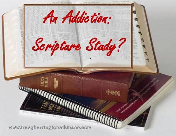 An Addiction: Scripture Study?