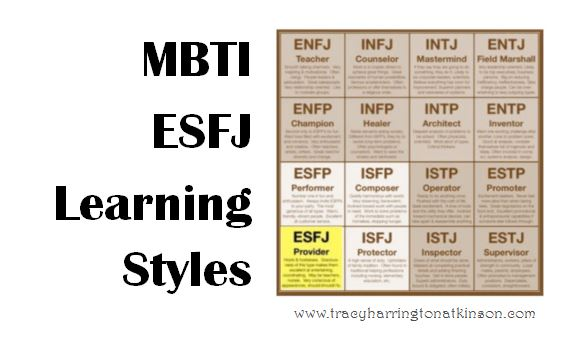MBTI ESFJ (Extraversion, Sensing, Feeling, Judging) Learning Styles