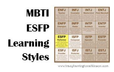 MBTI ESFP (Extraversion, Sensing, Feeling, Perceiving) Learning Styles