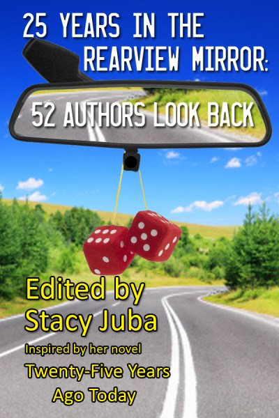 25 Years in the Rearview Mirror – 52 Authors Look Back