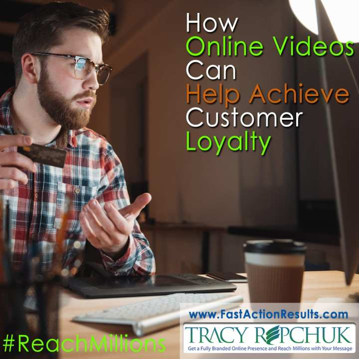 How Online Videos Can Help Achieve Customer Loyalty