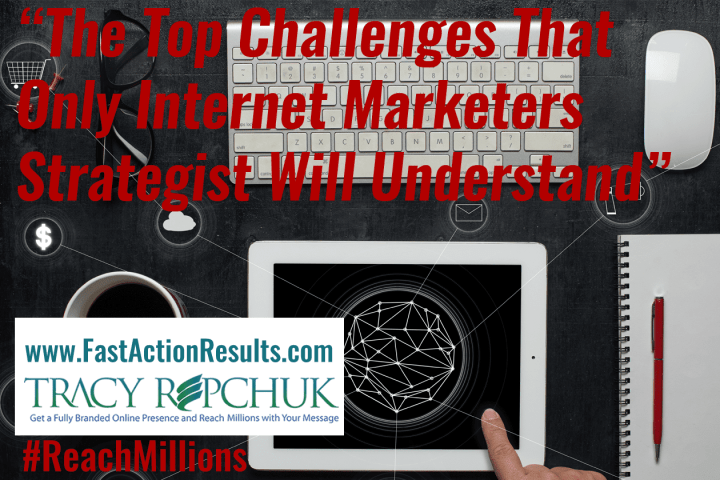The Top Challenges That Only Internet Marketers Strategist Will Understand