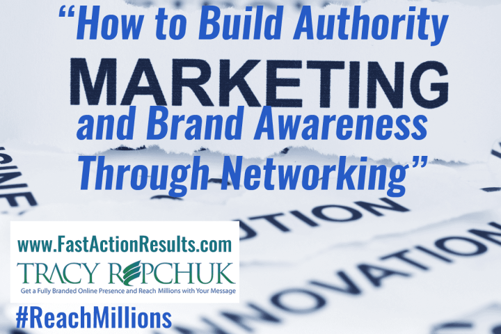 How to Build Authority and Brand Awareness Through Networking