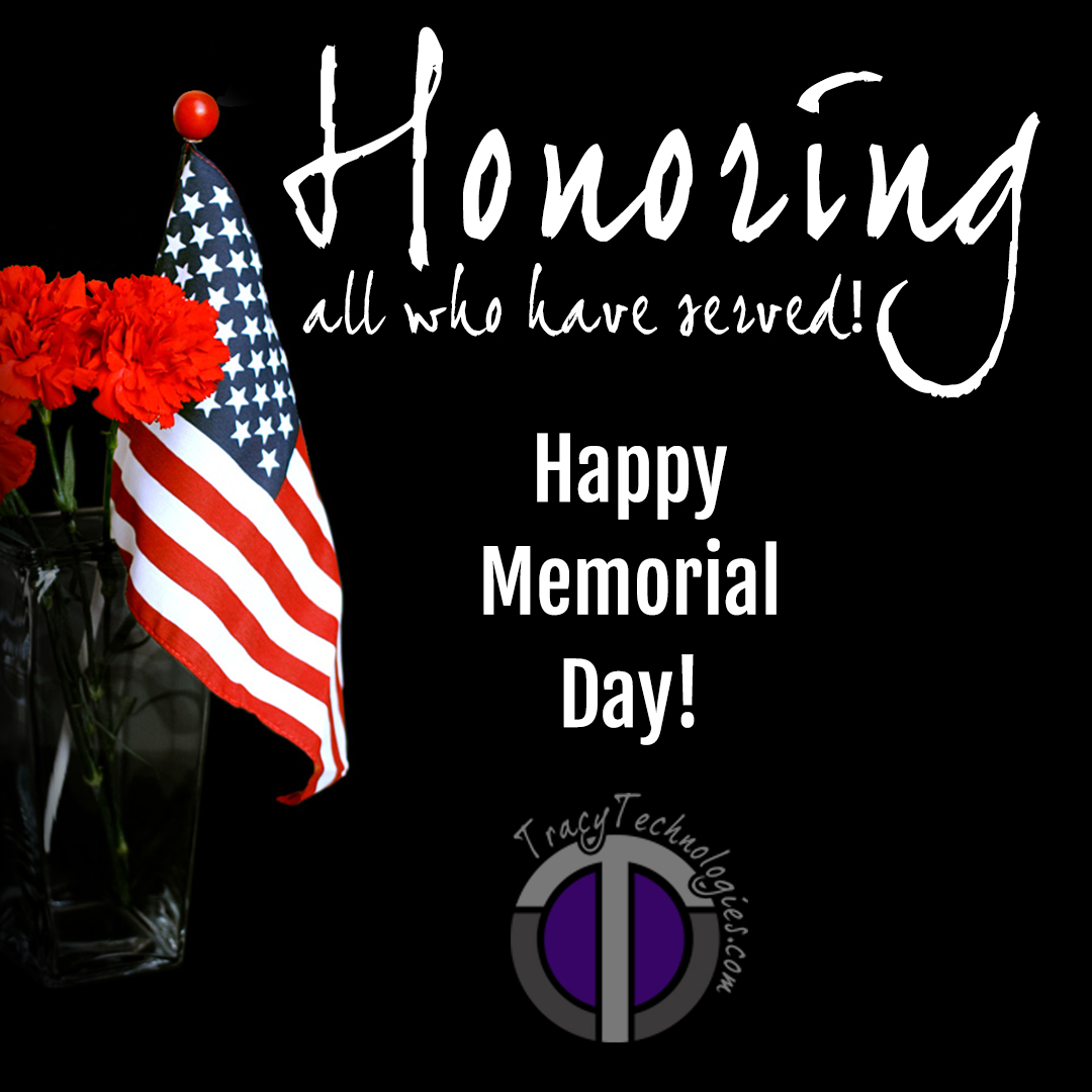 Happy Memorial Day From Everyone At Tracy Technologies