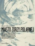 Miasto Zorzy Polarnej Poster Featuring Somewhere in Between Exhibition by Tracy Templeton in Warsaw, Poland