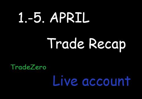 1.-5. April trade recap