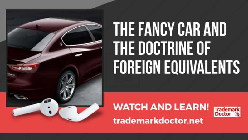 The Fancy Car and The Doctrine of Foreign Equivalents