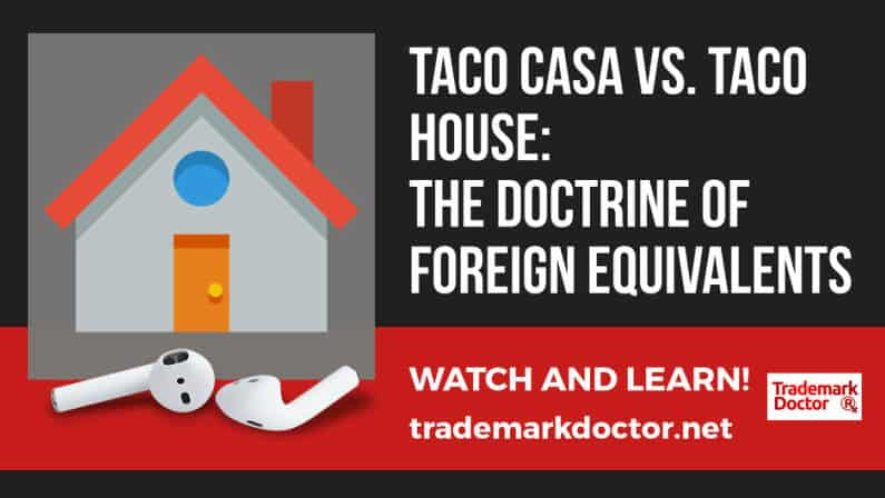 Taco Casa vs. Taco House:  The Doctrine of Foreign Equivalents