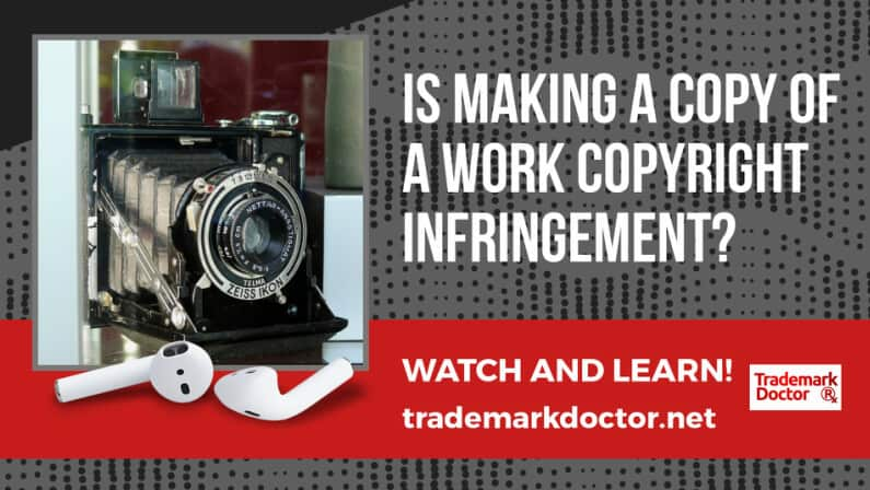 Is Making a Copy of a Work Copyright Infringement?