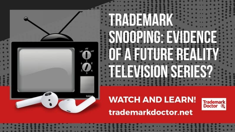 Trademark Snooping: A Future Reality Television Series?