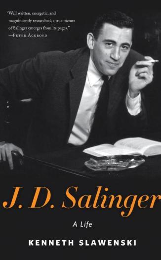 J.D. Salinger: A Life by Kenneth Slawenski