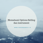 Memahami Trading Options Selling