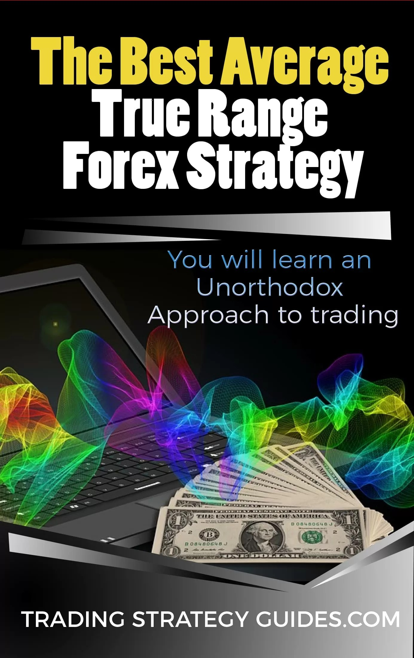 The Best Average True Range Forex Strategy
