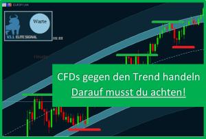 CFDs gegen den Trend handeln aber wann?