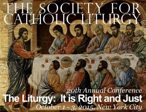 Society For Catholic Liturgy Conference 2015