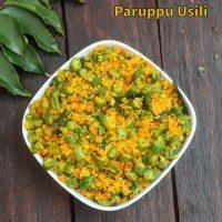 Paruppu Usili | Beans Paruppu usili recipe