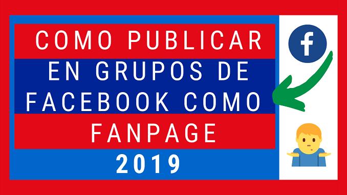 Publicar Como Página En Grupos de Facebook