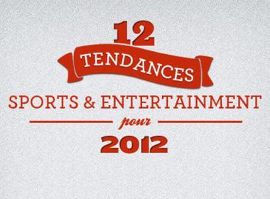 Les 12 Tendances sports entretainment pour 2012