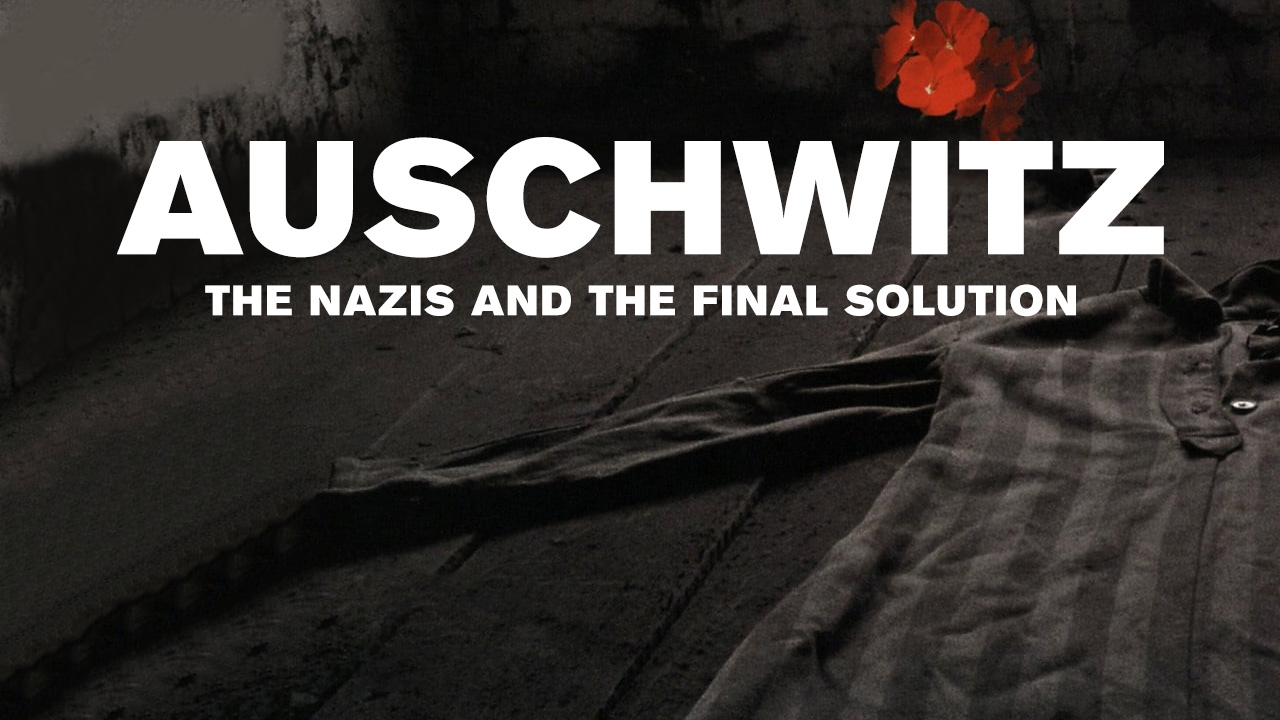 "Auschwitz: The Nazis and the ""Final Solution"""