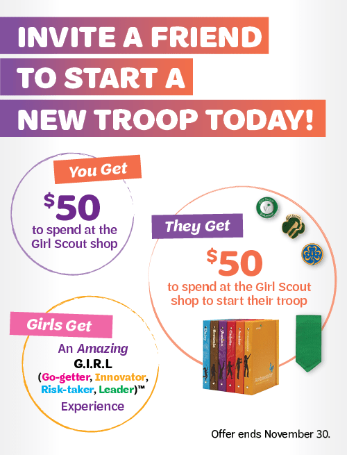 Invite a friend to start a Girl Scout troop!