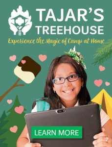 Tajar's Treehouse: Experience the Magic of Camp from Home