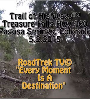 Treasure Falls-Colorado-Pagosa Springs-Trail of Highways-RoadTrek TV-Get Lost in America-Organic-Content-Marketing-Social-Media-Travel-Tom Ski-Skibowski-Social SEO-Photography