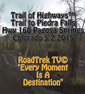 Hiking-Trail-Piedra Falls-Pagosa Springs-Colorado-Trail of Highways-RoadTrek TV-Get Lost in America-Organic-Content-Marketing-Social-Media-Travel-Tom Ski-Skibowski-Social SEO-Photography