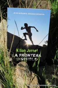 Kilian Jornet The Invisible Border, first edition in spanish.  2013